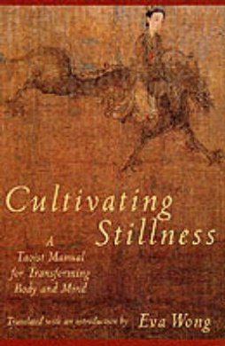 Cultivating Stillness: Taoist Manual for Transforming Body and Mind