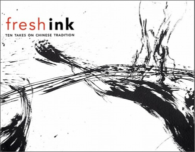 Fresh Ink: Ten Takes on Chinese Tradition