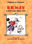 Benjy: A Ferocious Fairy Tale