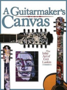 A Guitarmaker's Canvas