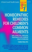 Homeopathic Remedies for 100 Children's Common Ailments