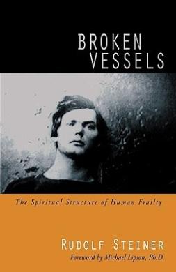 Broken Vessels: The Spiritual Structure of Human Frailty (Cw 318)
