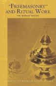 """Freemasonary"" and Ritual Work"