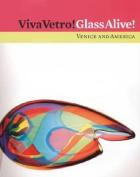 Viva Vetro! Glass Alive!