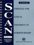 Schedules for Clinical Assessment in Neuropsychiatry (SCAN)