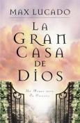 La Gran Casa de Dios = The Great House of God [Spanish]