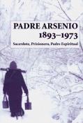 Padre Arsenio, 1893-1973