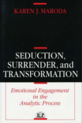 Seduction, Surrender and Transformation