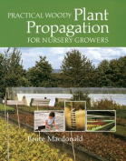 Practical Woody Plant Propagation for Nursery Growers