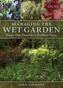 Managing the Wet Garden