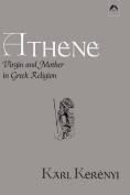 Athene - Virgin and Mother in Greek Religion