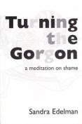 Turning the Gorgon