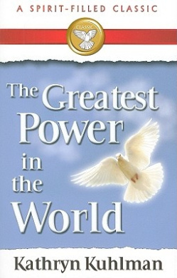 The Greatest Power in the World: A Spirit-Filled Classic