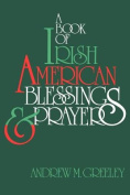 A Book of Irish American Blessings & Prayers