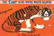 The Tiger Who Wore White Gloves
