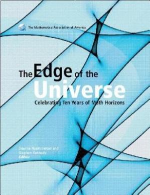 The Edge of the Universe: Celebrating Ten Years of Math Horizons (Spectrum)