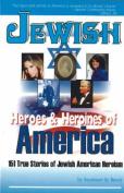 Jewish Heroes and Heroines of America