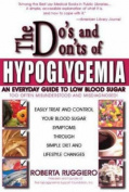 The Do's and Don'ts of Hypoglycemia