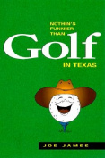 Nothin's Funnier Than Golf in Texas