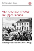 The Rebellion of 1837 in Upper Canada