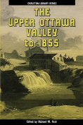 The Upper Ottawa Valley to 1855