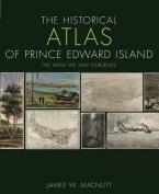 The Historical Atlas of Prince Edward Island