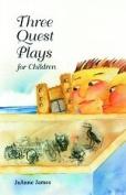 Three Quest Plays