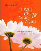 I Will Change Your Name