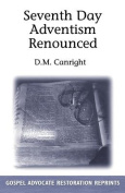 Seventh Day Adventism Renounced
