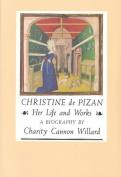 Christine De Pizan : Her Life and Works