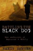 Battling the Black Dog