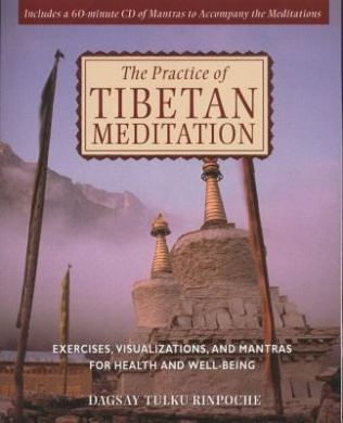 The Practice of Tibetan Meditation: Exercises, Visualizations and Mantras for Health and Well-Being