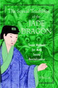The Sexual Teachings of the Jade Dragon