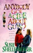 Anybody Got a Clue about Guys?