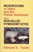 Mushrooms of Idaho and the Pacific Northwest