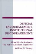 Official Encouragement, Institutional Discouragement
