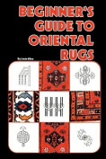 Beginners Guide To Oriental Rugs