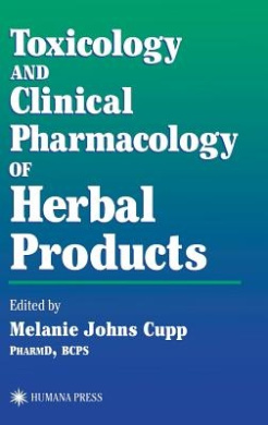 Toxicology and Clinical Pharmacology of Herbal Products (Forensic Science and Medicine)