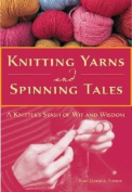 Knitting Yarns and Spinning Tales