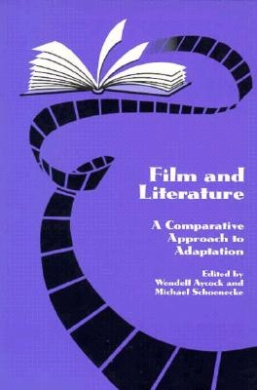 Film and Literature: A Comparative Approach to Adaptation