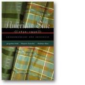 American Silk, 1830-1930