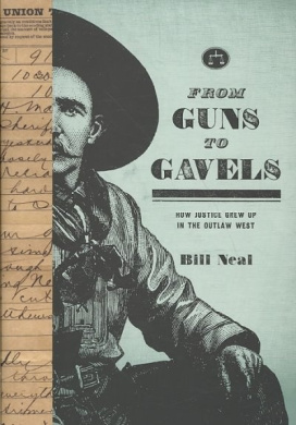 From Guns to Gavels: How Justice Grew Up in the Outlaw West