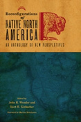 Reconfigurations of Native North America