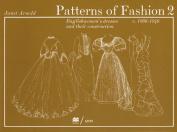 Patterns of Fashion 2 Englishwomen's Dresses & Their Construction C. 1860-1940