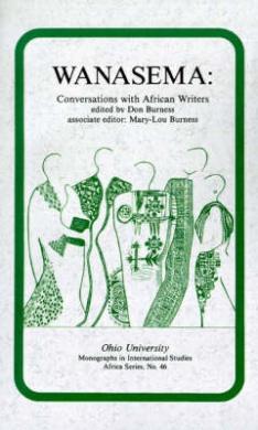 Wanasema: Conversations with African Writers (Ohio RIS Africa Series)