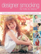 Designer Smocking for Tots to Teens [With Liftout Pattern Sheets]