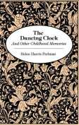 The Dancing Clock and Other Childhood Memories