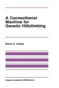 A Connectionist Machine for Genetic Hill Climbing