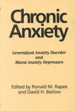 Chronic Anxiety: Generalized Anxiety Disorder and Mixed Anxiety-Depression