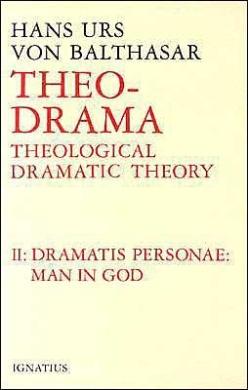 Theo-Drama: Theological Dramatic Theory: v. 2: Dramatis Personae